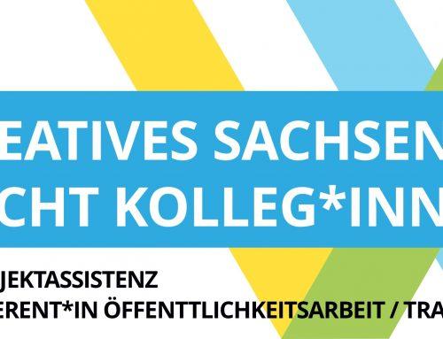 KollegInnen gesucht: Assistenz und Öffentlichkeitsarbeit für Kreatives Sachsen
