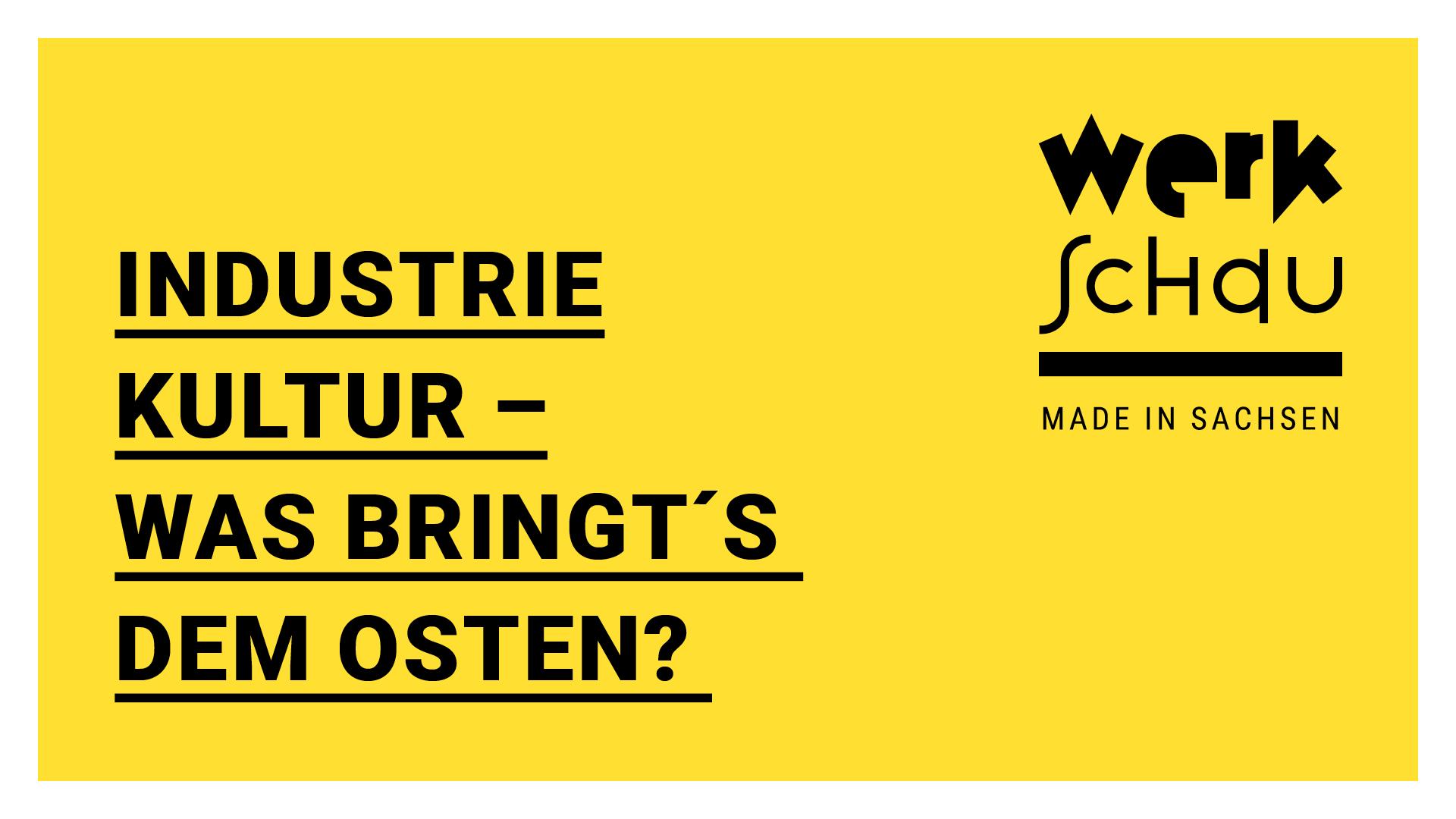KreativesSachsen_WerkSchau_Industriekultur1