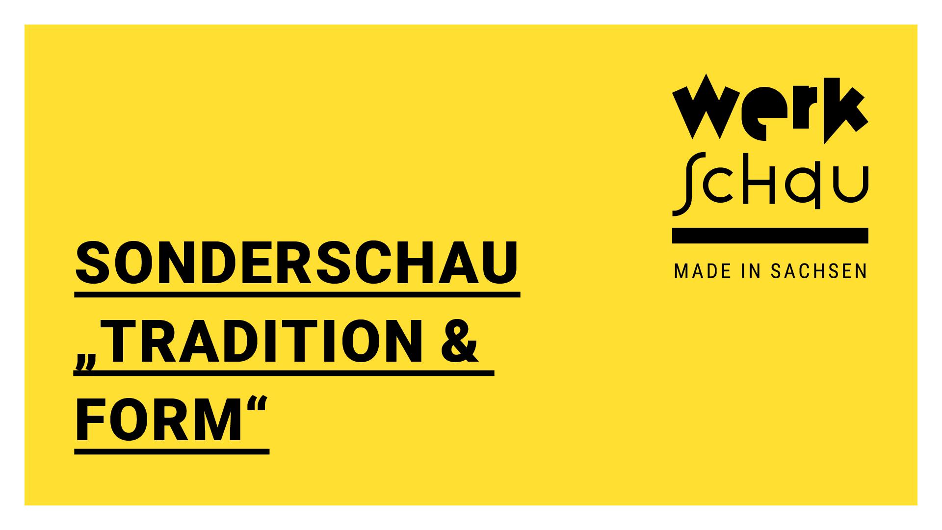 KreativesSachsen_WerkSchau_Tradition+Form